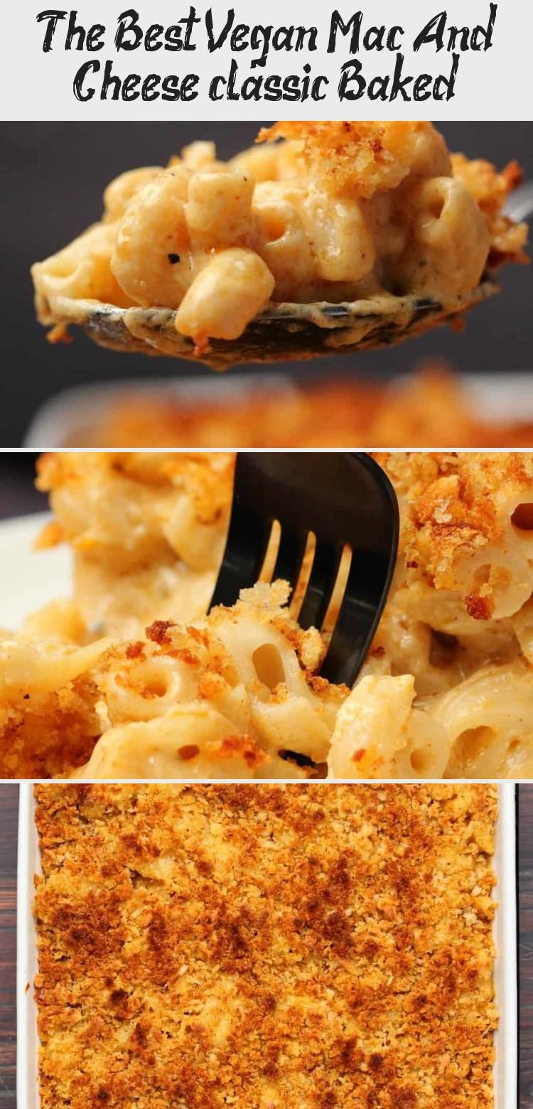 The Best Vegan Mac And Cheese Classic Baked Diets In 2020 Vegan Mac And Cheese Mac And Cheese Vegan