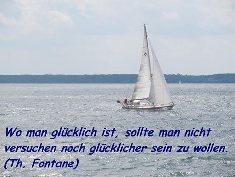 Wenn man glücklich ist, sollte man nicht versuchen noch glücklicher sein zu wollen. (Th. Fontane)  https://www.facebook.com/pages/Ariane-Lehmann-Motivationscoaching/115326041818155
