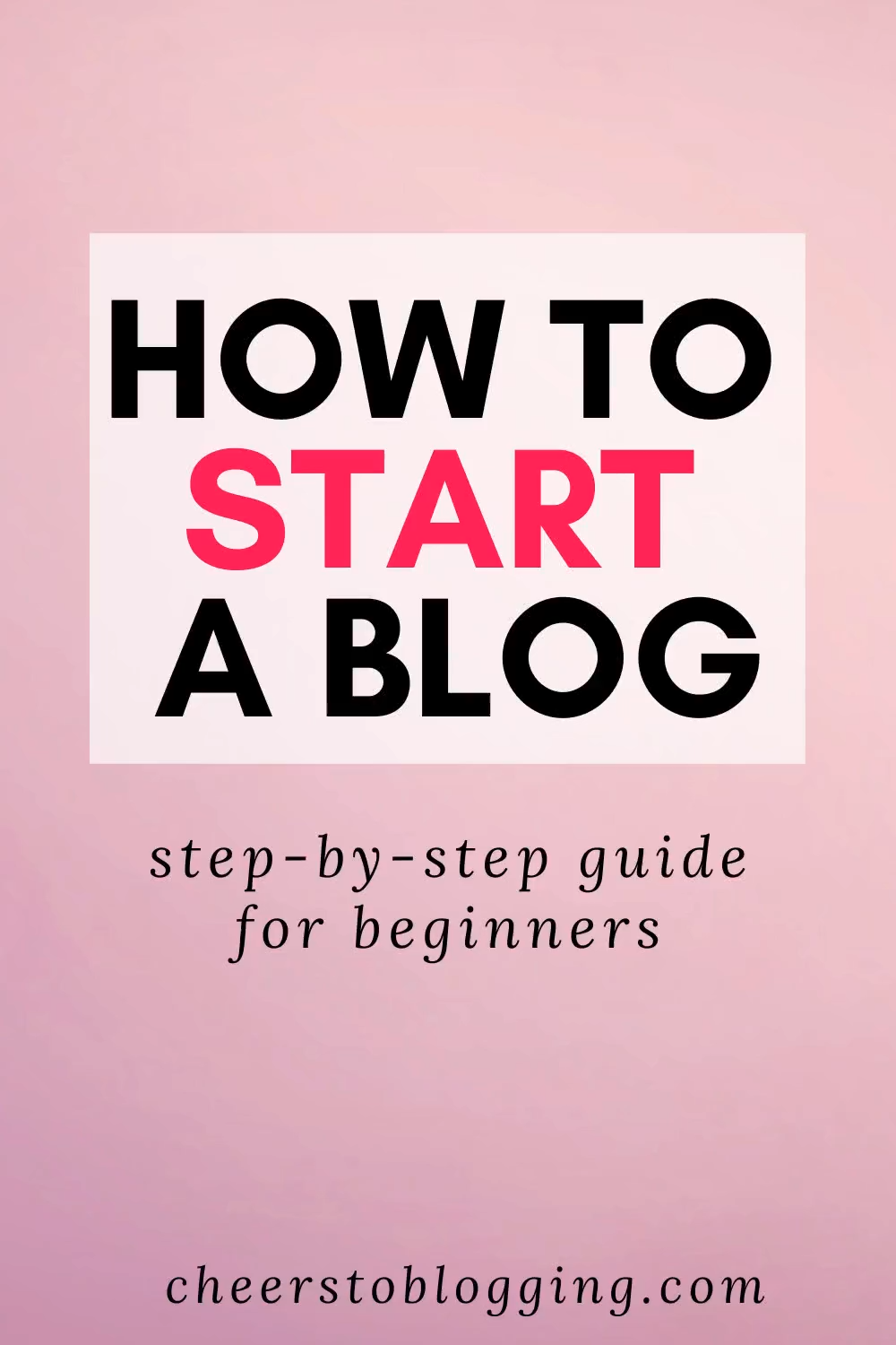 Step By Step Guide On How To Start a Blog For Beginners