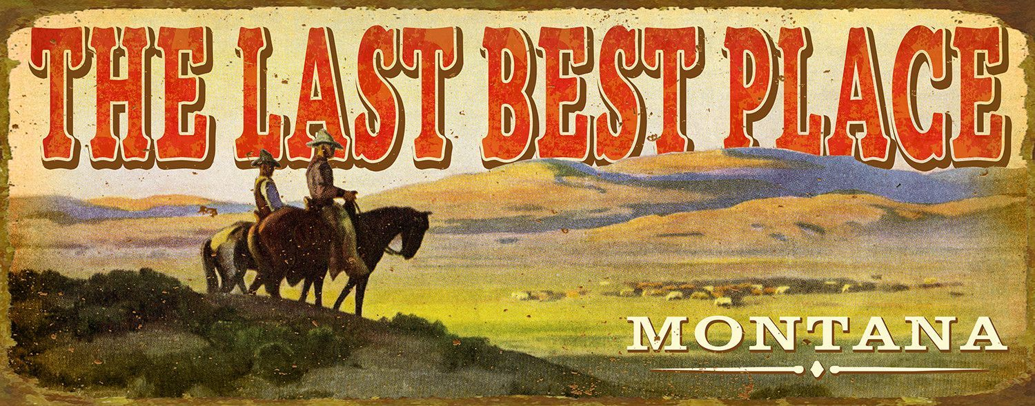Last Best Place Wall Art | Cowboys sign, Montana and Park