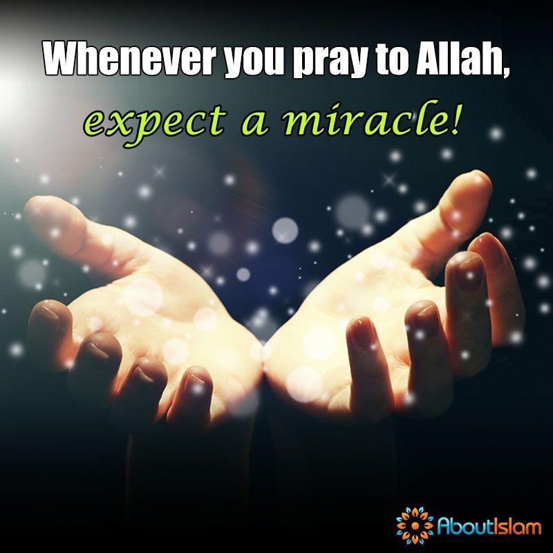 Expect A Miracle Subhanallah Prayer Miracles Islam