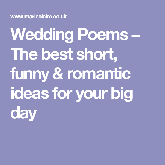 Find The Perfect Wedding Poem For Your Ceremony Whether Its A Short Reading Church Or Funny An Outdoor Bash