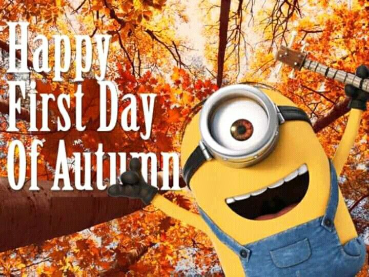 Pin by Anne on Minions...♡ | First day of autumn, Minions ...