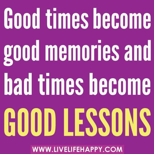 Live Life Happy Best Memories Inspirational Quotes Bad Timing