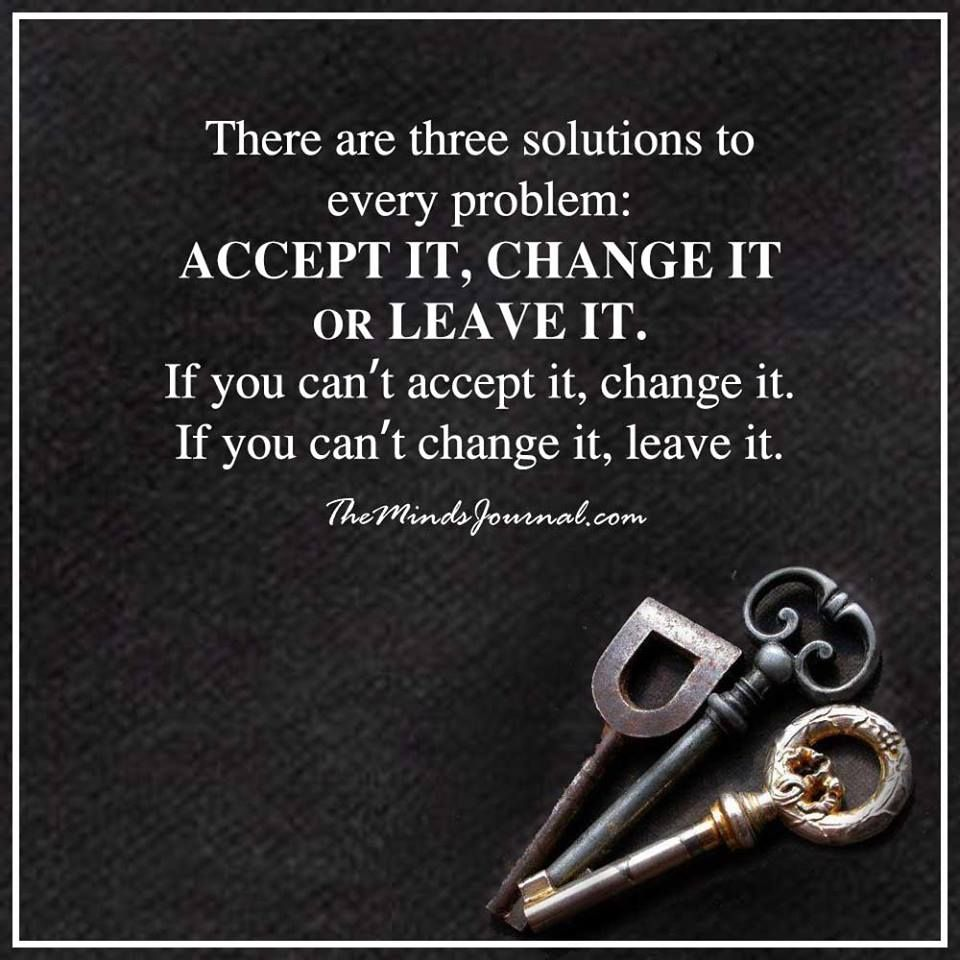 There Are Three Solutions To Every Problem Solution Quotes Problem Quotes Motivational Quotes For Life