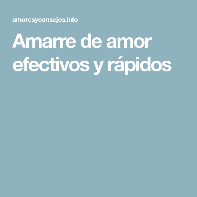 Amarre De Amor Efectivos Y Rápidos Amarres De Amor Caseros Amor Rituales Para El Amor