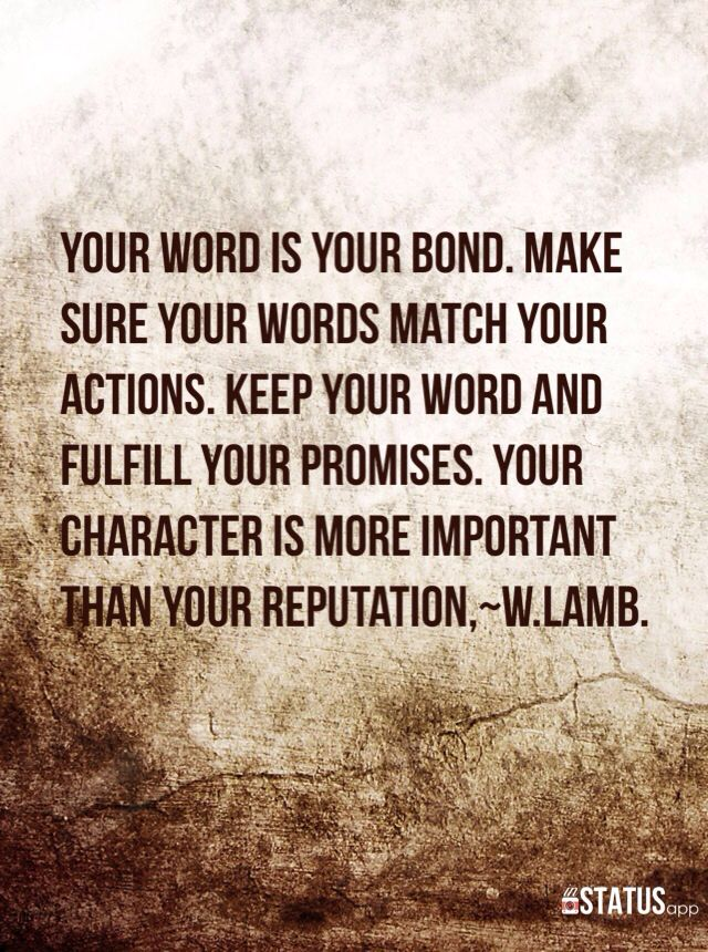 Words Of Wisdom From My Dad Our Character Is More Important Than