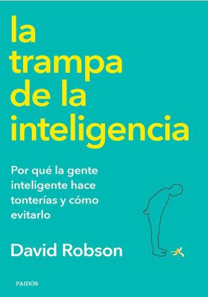 La Trampa De La Inteligencia David Robson 2019 Pdf Y Epub Book Lovers Books Libros