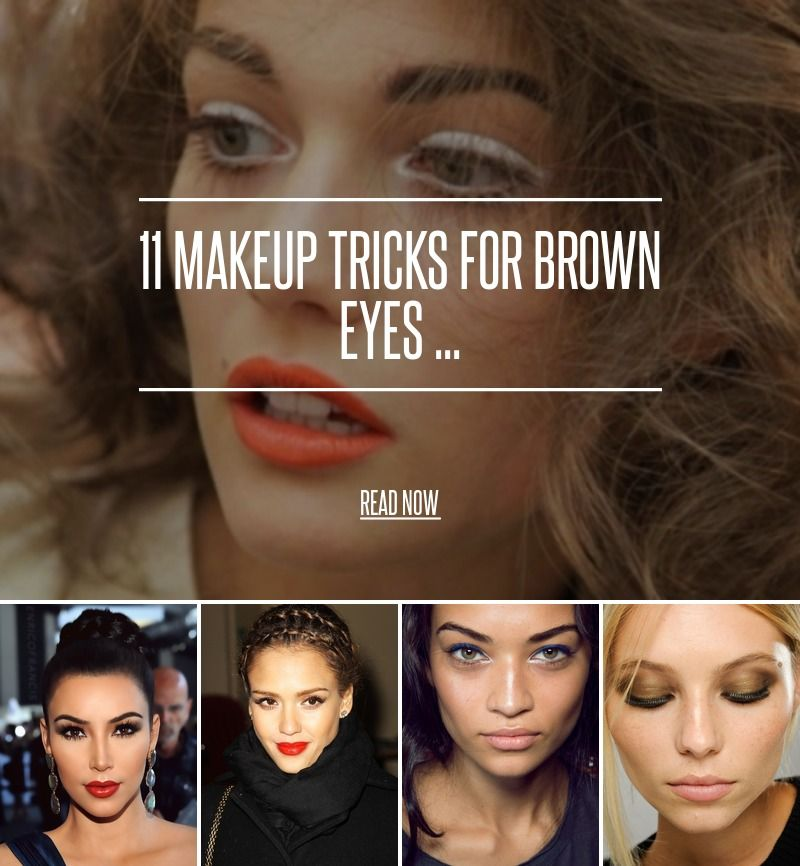 11 Makeup Tricks for Brown Eyes ...