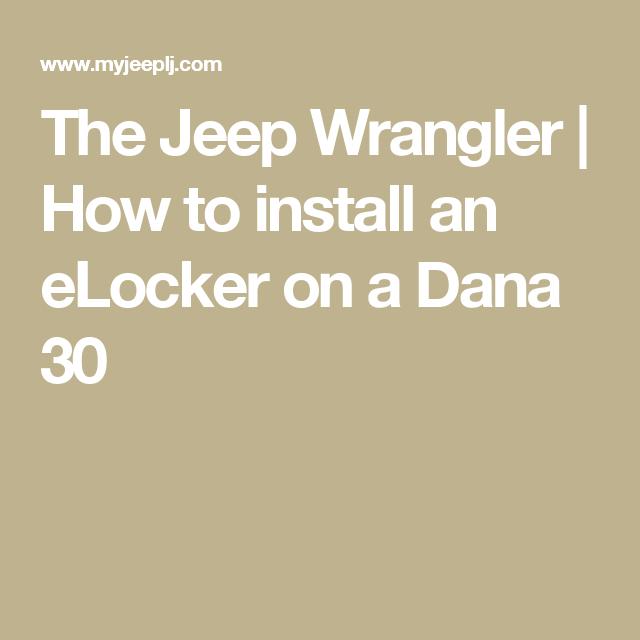 The Jeep Wrangler | How to install an eLocker on a Dana 30