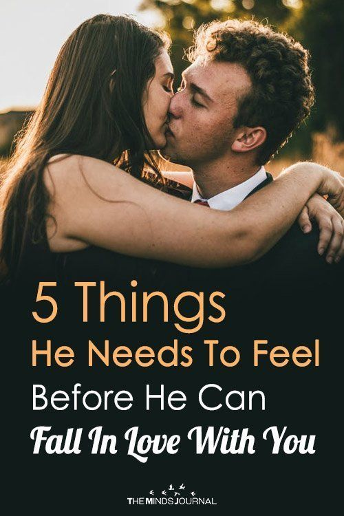 5 Things He Needs To Feel Before He Can Fall In Lo