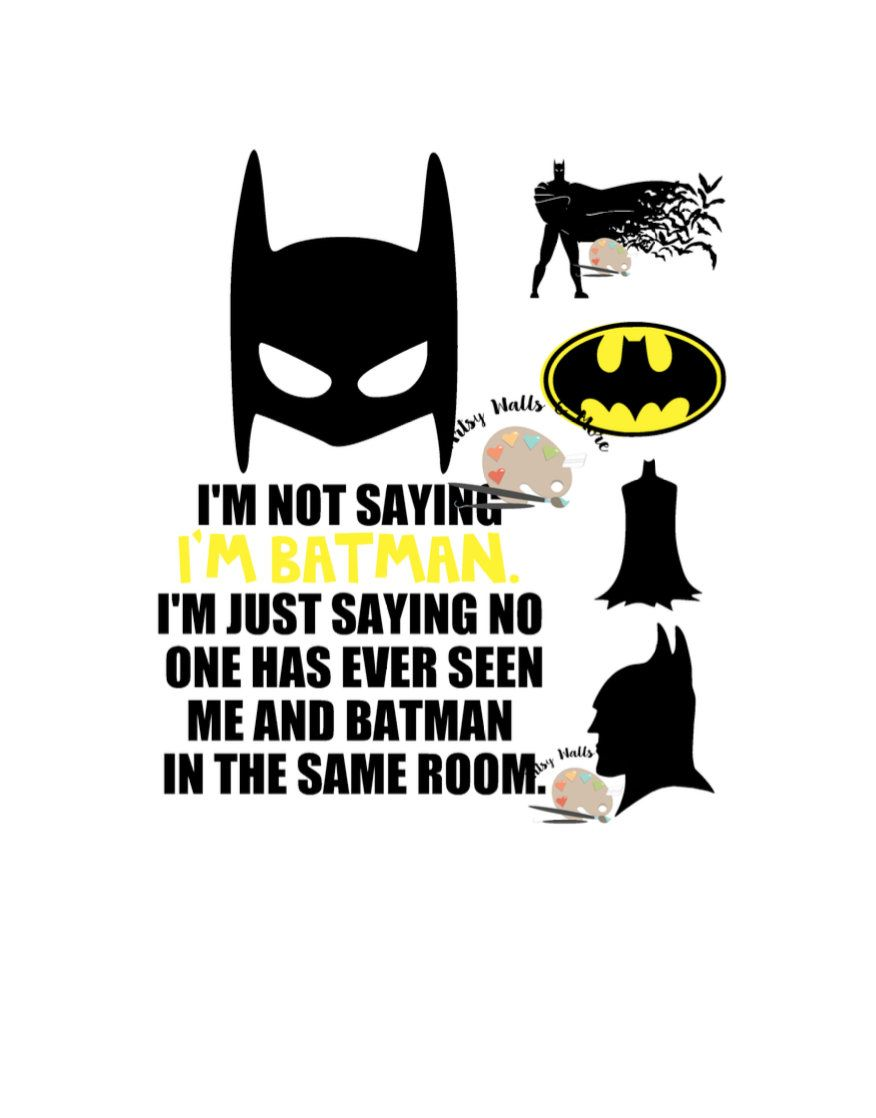 Batman Sticker I/'m just saying Nobody has seen us in the same room together