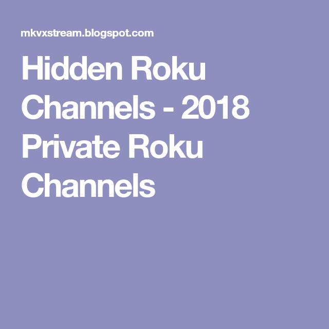 Hidden Roku Channels - 2019 Private Roku Channels   netflix/roku