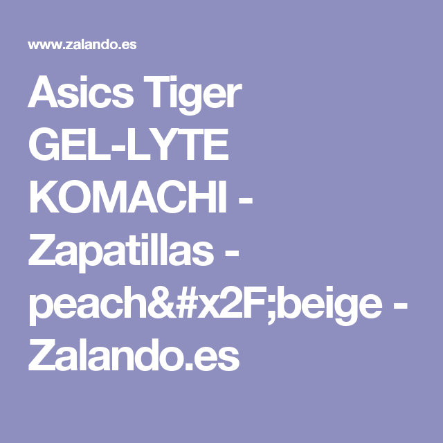 Asics Tiger GEL-LYTE KOMACHI - Zapatillas - peach/beige - Zalando.es