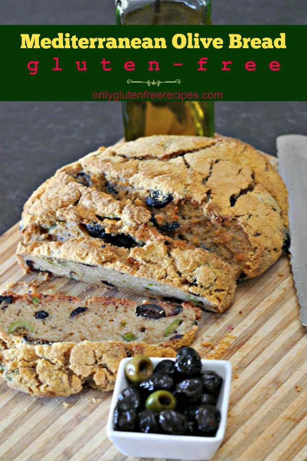 Gluten Free Mediterranean Olive Bread Only Gluten Free Recipes Recipe In 2020 Olive Bread Recipes Gluten Free Bread