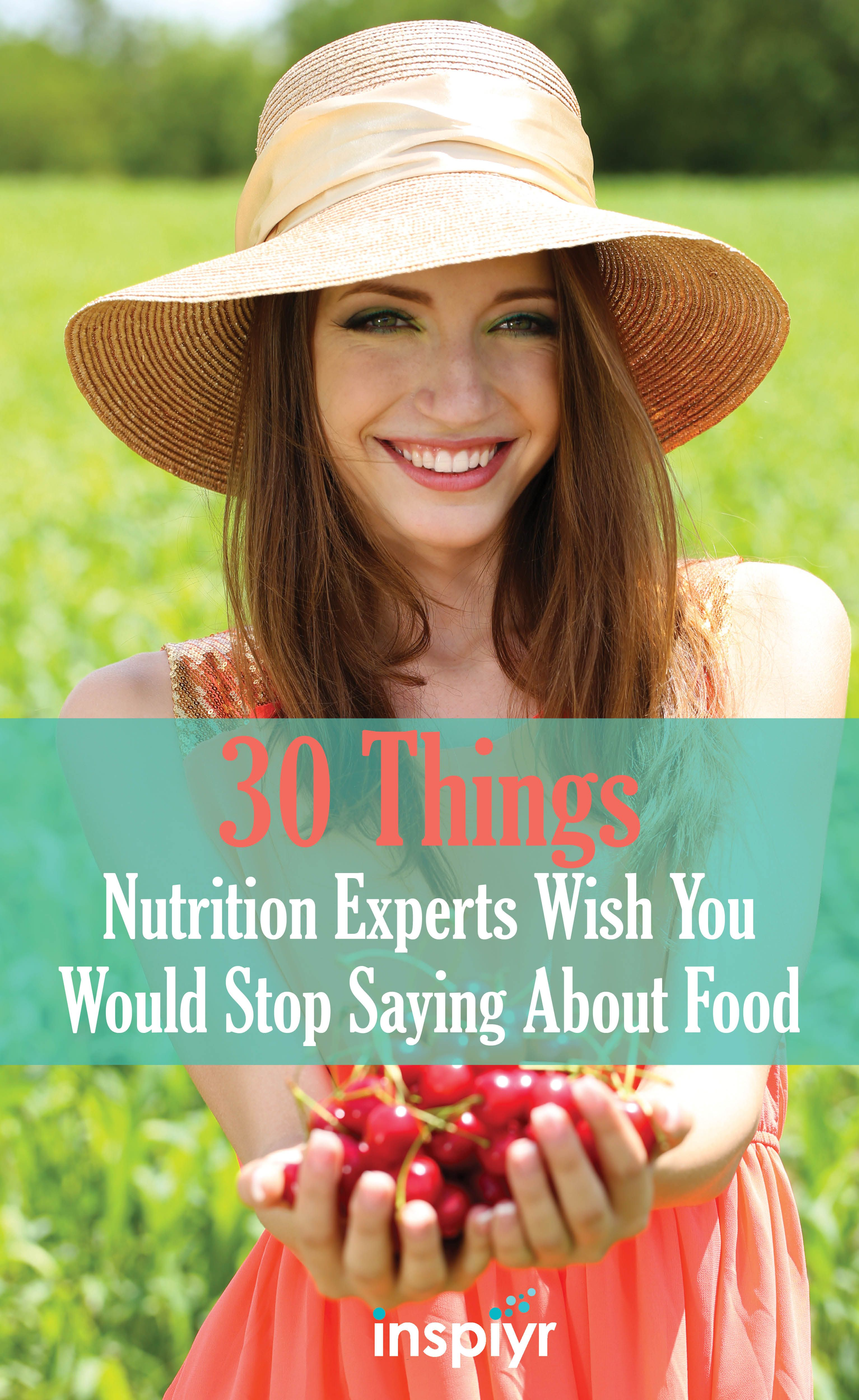 30 Things Nutrition Experts Wish You Would Stop Saying About Food by Inspiyr.com // The word nutrition can be a tricky thing to understand. Luckily these nutritionists are here to tell you how to eat healthy and treat your body right! #Inspiyr