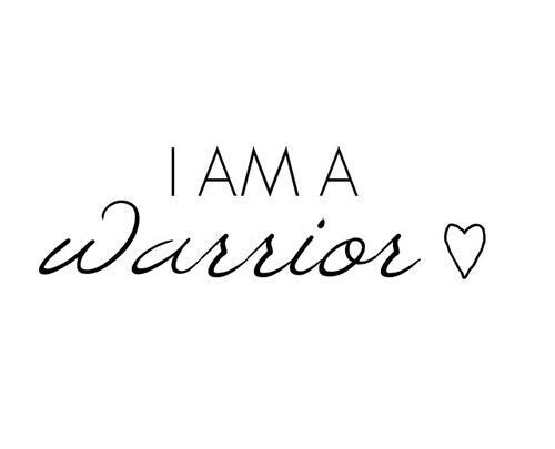 I Am A Warrior Quotes Quotesgram Tattoos Pinte