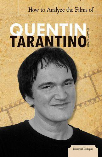 Amazon.com: How to Analyze the Films of Quentin Tarantino (Essential Critiques) Mary K. Pratt