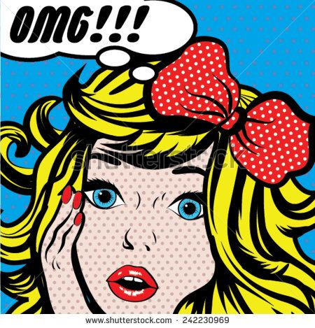Image from http://thumb7.shutterstock.com/display_pic_with_logo/2579356/242230969/stock-vector-pop-art-woman-omg-sign-vector-illustration-242230969.jpg.