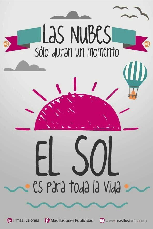 Las Nubes Sólo Duran Un Momento El Sol Es Para Toda La Vida