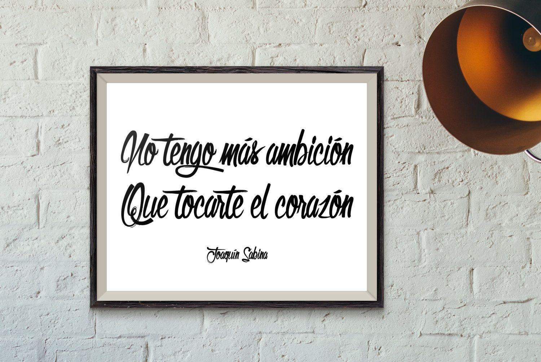 no tengo mas ambicion que tocarte el corazon joaquin sabina printed wall art spanish love wall