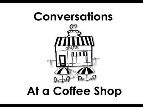Conversations at a Coffee Shop. Easy English Conversation