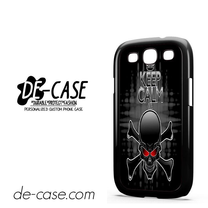 Keep Calm Or Die Skull DEAL-6137 Samsung Phonecase Cover For Samsung Galaxy S3 / S3 Mini
