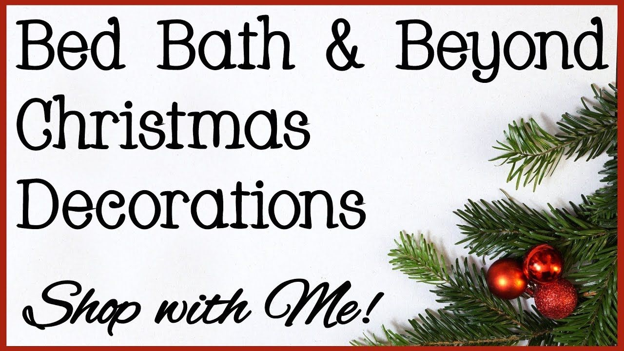 Shop With Me At Bed Bath Beyond For Christmas Decorations 2018