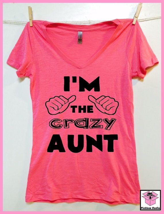 764327008b I'm the Crazy AUNT. Favorite Aunt shirt. Slub by pinkboxstudio ...