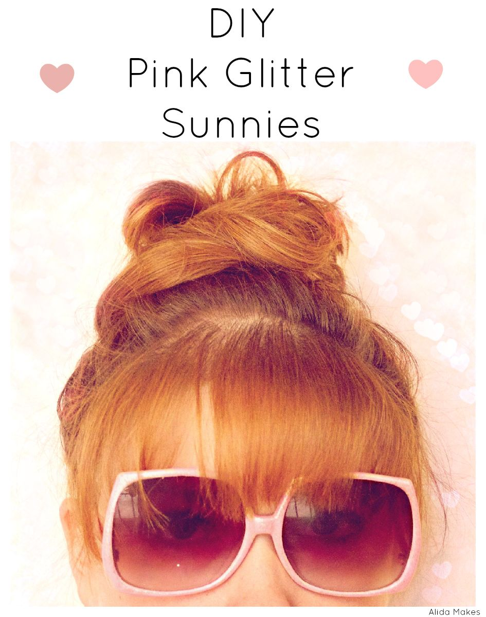 Alida Makes: DIY Pink Glitter Sunnies - Angie Nixon this project has our names all over it!!