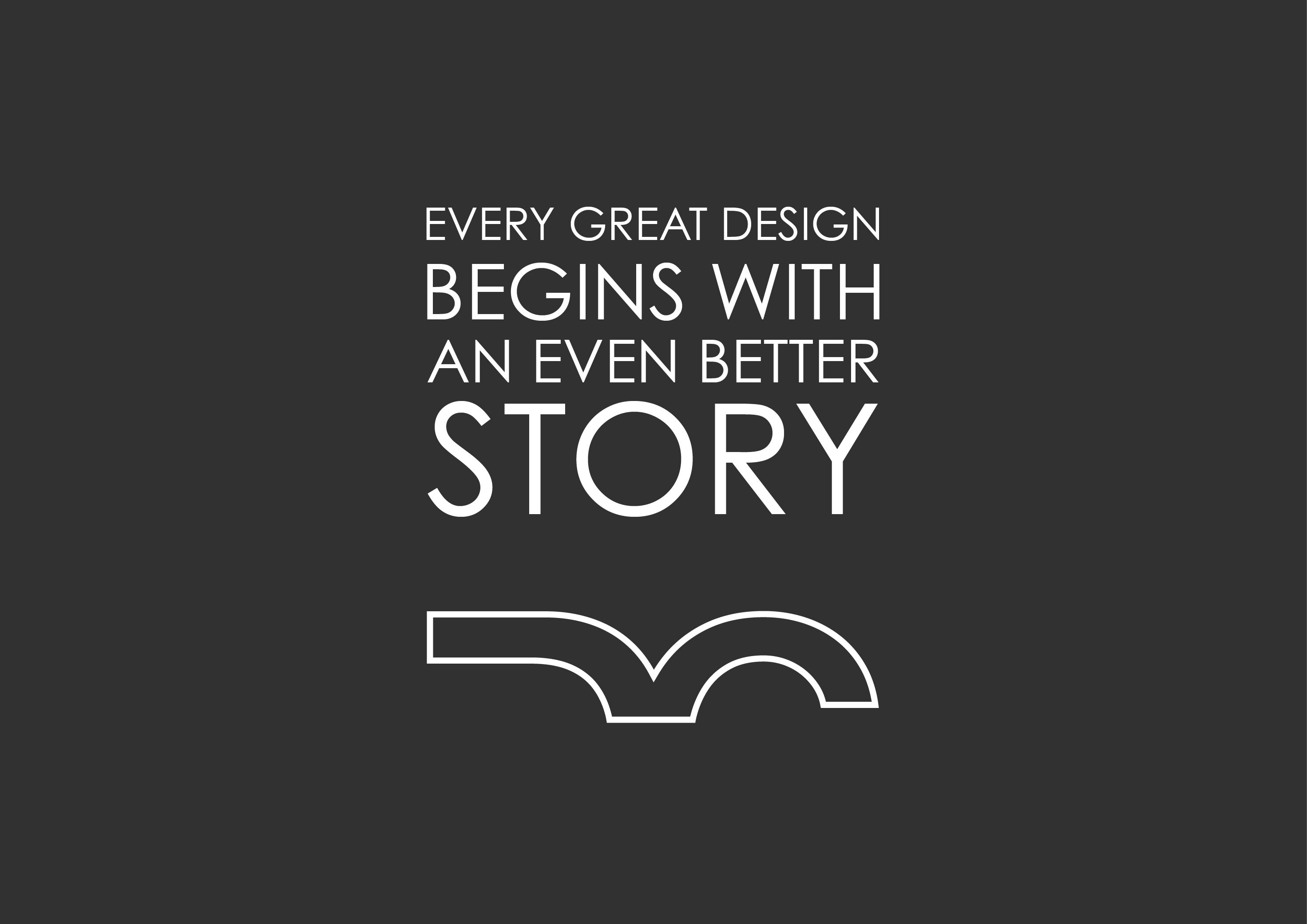 Design Quote Interesting Every Great Design Begins With An Even Better Story  Design