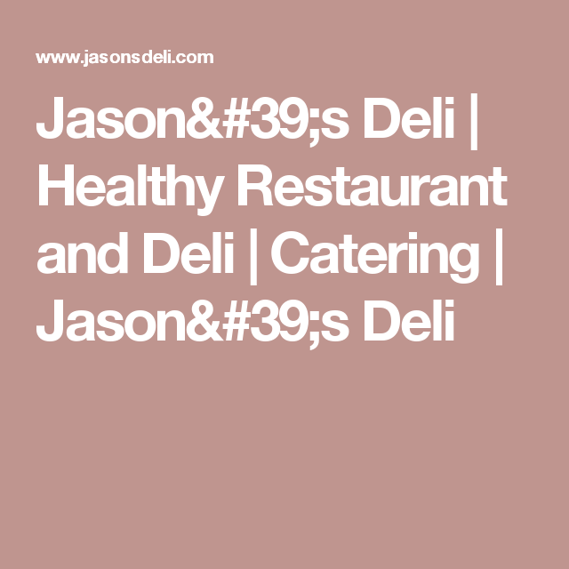 JasonS Deli  Healthy Restaurant And Deli  Catering  JasonS