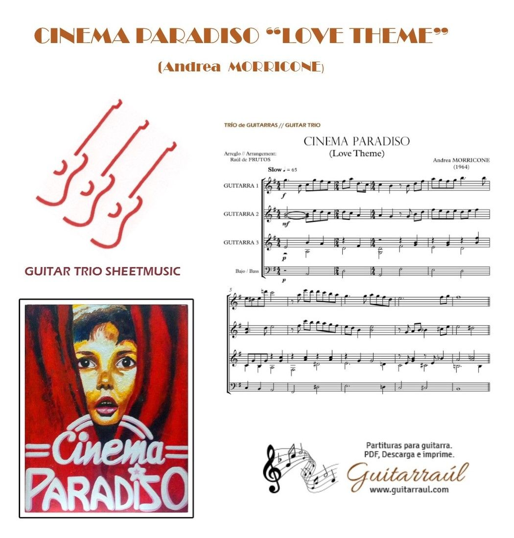 "http://www.guitarraul.com/p/214/cinema-paradiso-love-theme-a-morricone Cinema paradiso ""Love theme"" by guitar trio sheetmusic."