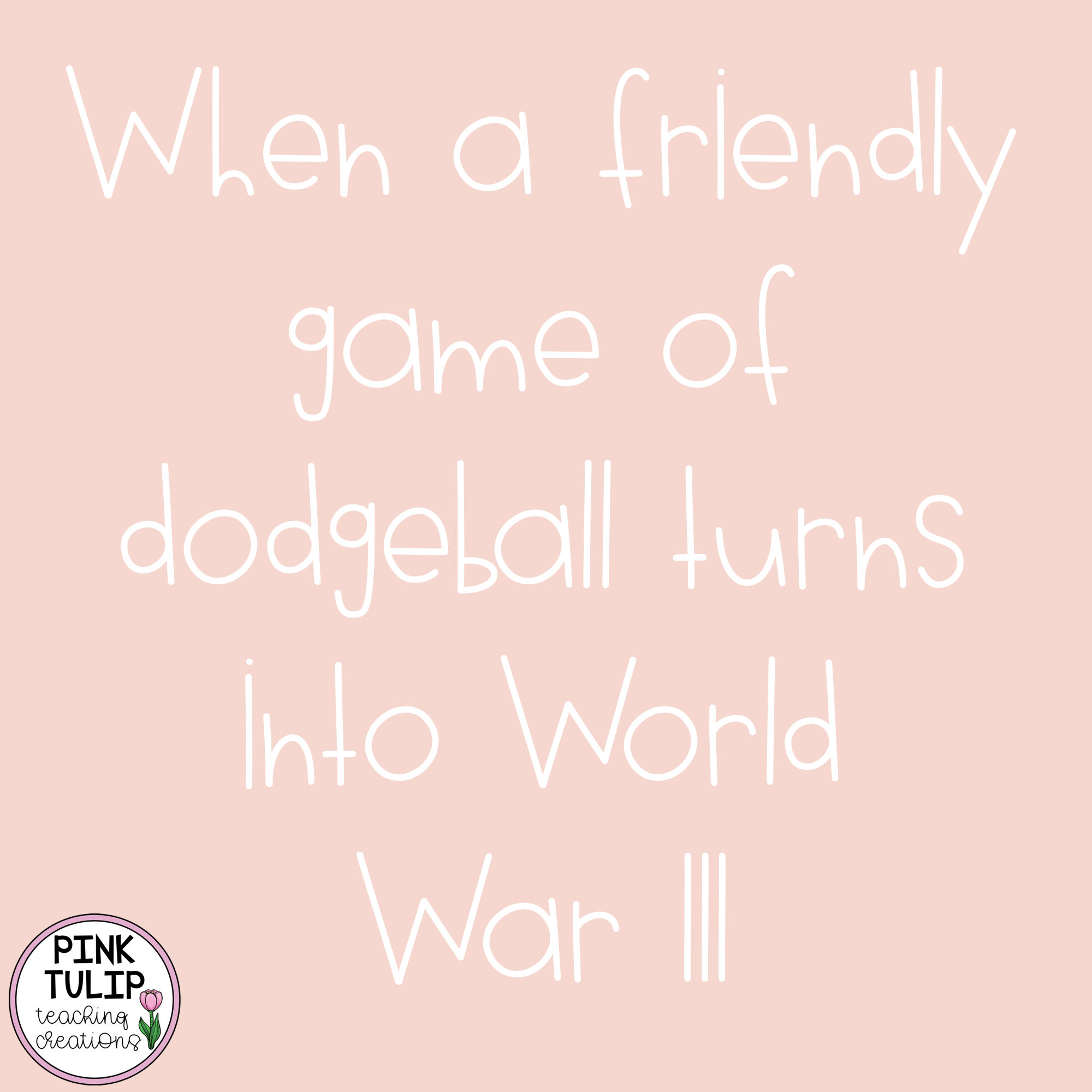 When A Friendly Game Of Dodgeball Turns Into World War Iii