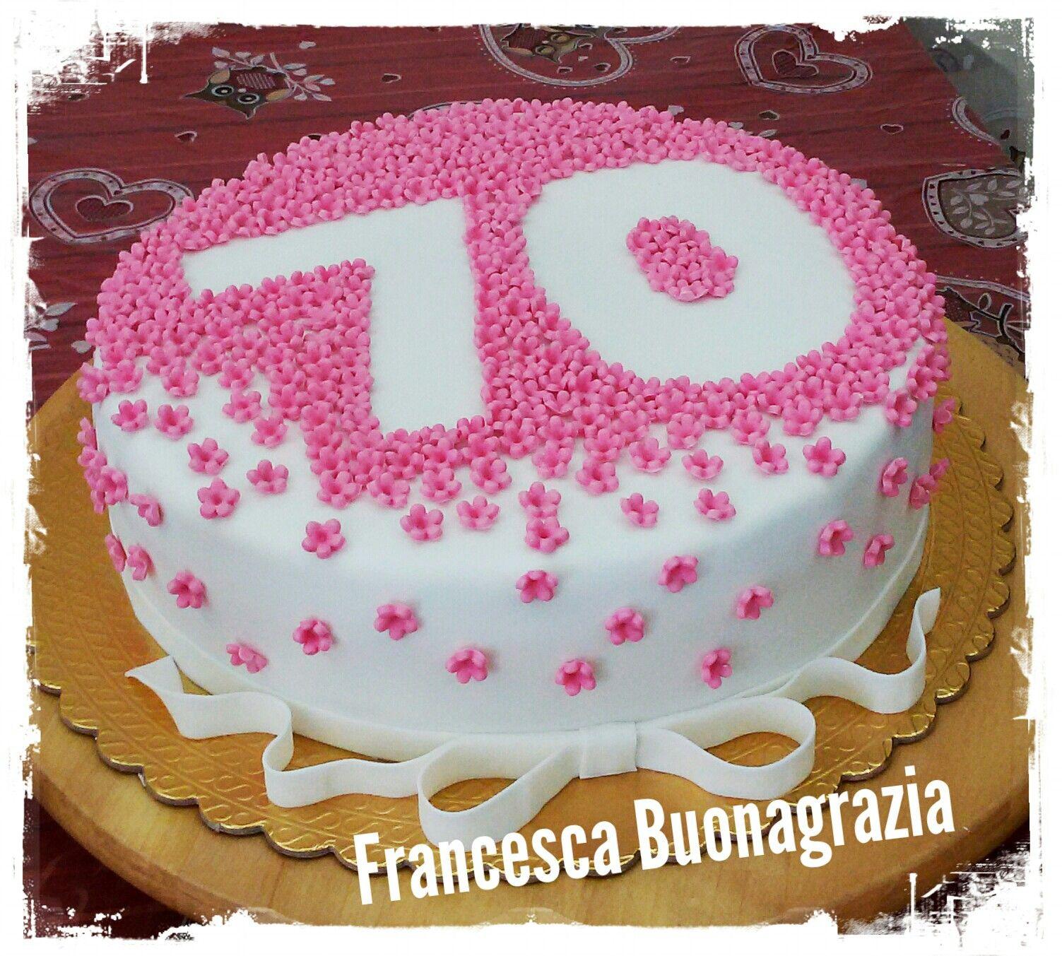 Torta 70 Anni Nel 2019 Torte E Dolci