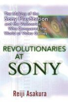 Revolutionaries At Sony The Making Of The Sony Playstation And The Visionaries Who Conquered The World Of Vide Playstation Video Marketing Youtube Video Games