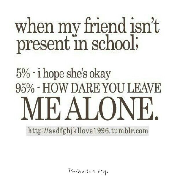 Dont Leave Me Alone In School Please Note To Friends Sounds
