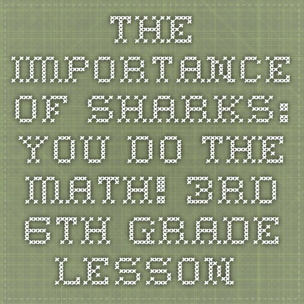 The Importance of Sharks You Do The Math! 3rd - 6th Grade Lesson