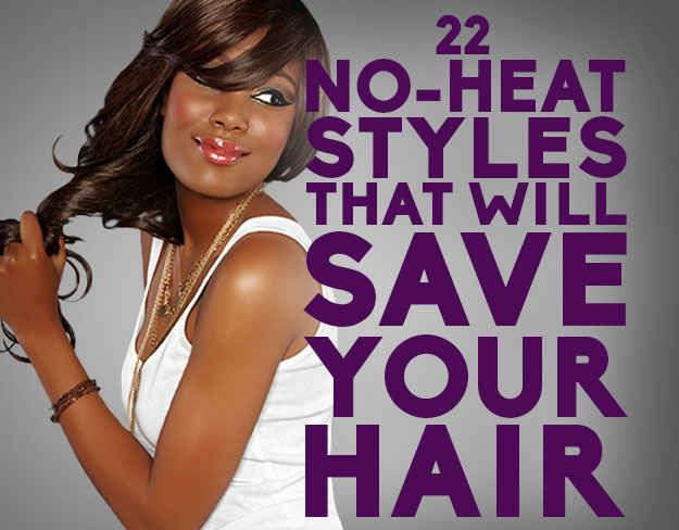 22 No Heat Styles That Will Save Your Hair Heat Styling Products Natural Hair Styles Relaxed Hair