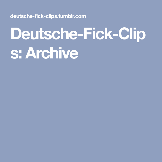 deutsche clips tumblr