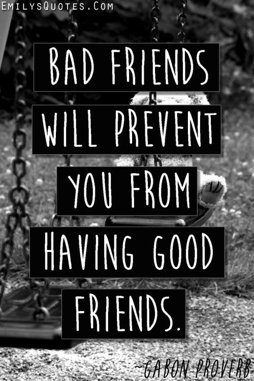 Quotes about bad friendship