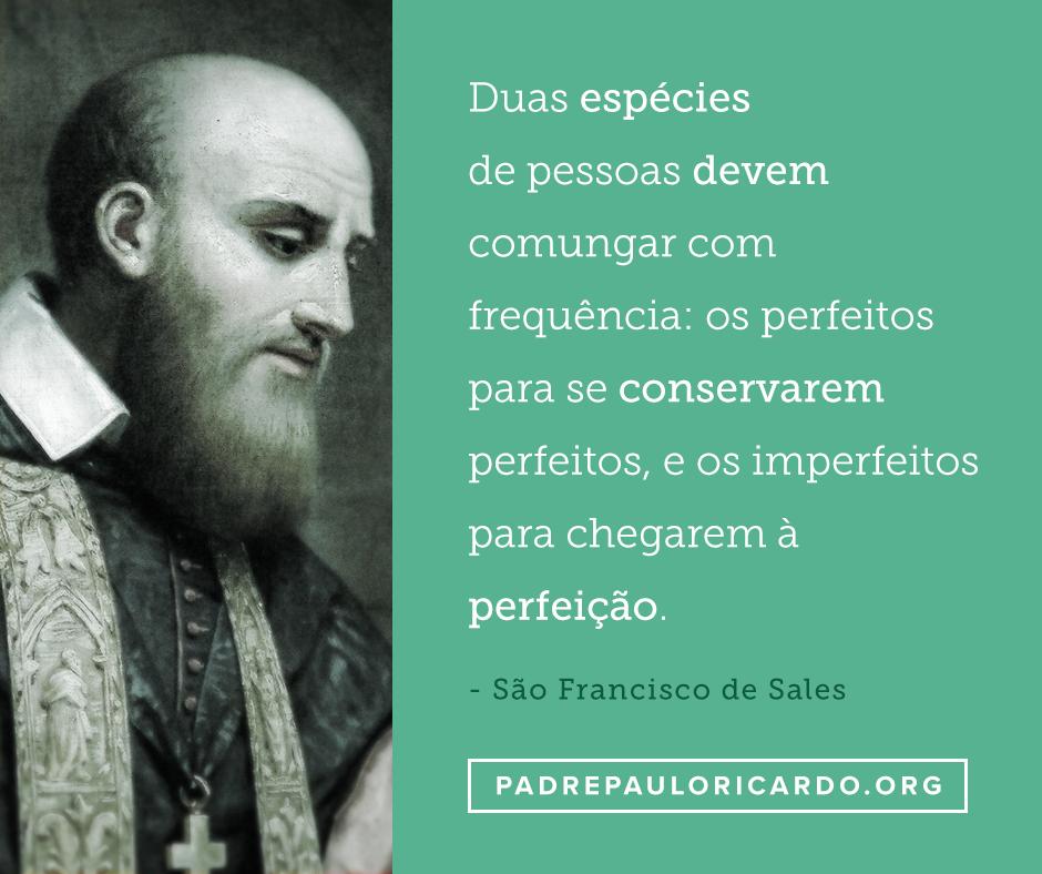 São Francisco De Sales Frases Duas Espécies De Pessoas Devem