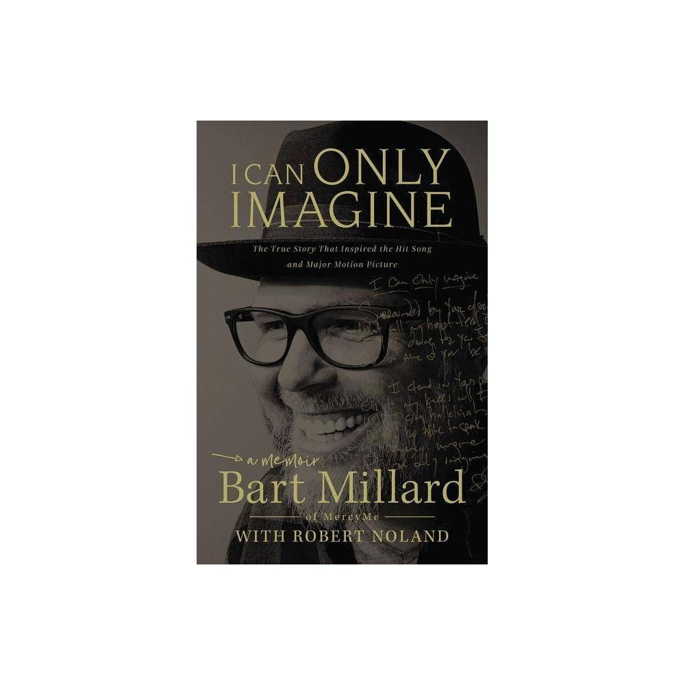 I Can Only Imagine By Bart Millard Paperback Imagine