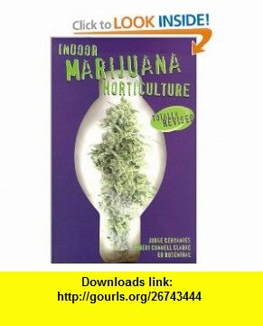 Indoor Marijuana Horticulture (9781878823175) Jorge Cervantes, Robert Connell Clarke, Ed Rosenthal , ISBN-10: 1878823175  , ISBN-13: 978-1878823175 ,  , tutorials , pdf , ebook , torrent , downloads , rapidshare , filesonic , hotfile , megaupload , fileserve