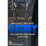 Brad Radby's Brad Radby: The Complete Filmography (1999-2023) (Kindle Edition)By Brian Spaeth