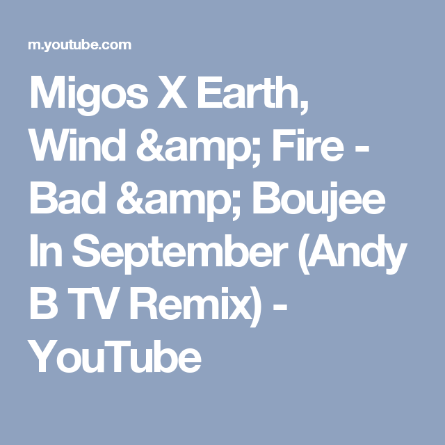 Migos X Earth, Wind & Fire - Bad & Boujee In September (Andy B TV