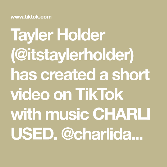 Tayler Holder Itstaylerholder Has Created A Short Video On Tiktok With Music Charli Used Charlidamelio Said This Is Funny Clips Funny Facts Popular Videos