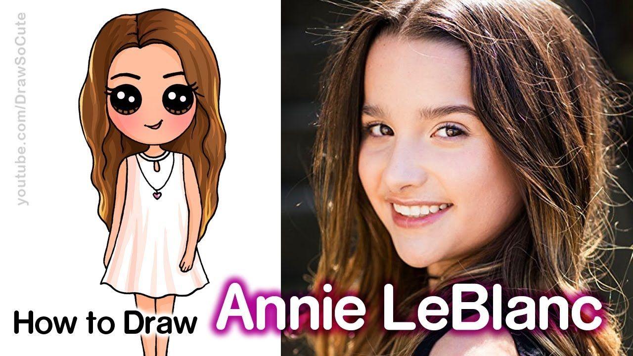 How To Draw Annie Leblanc Youtube Star Youtube I Love Annie
