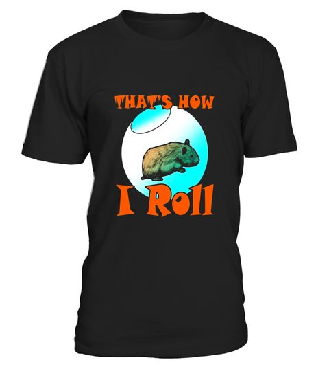 Funny Hamster Tees That's How I Roll Ball Cartoon T