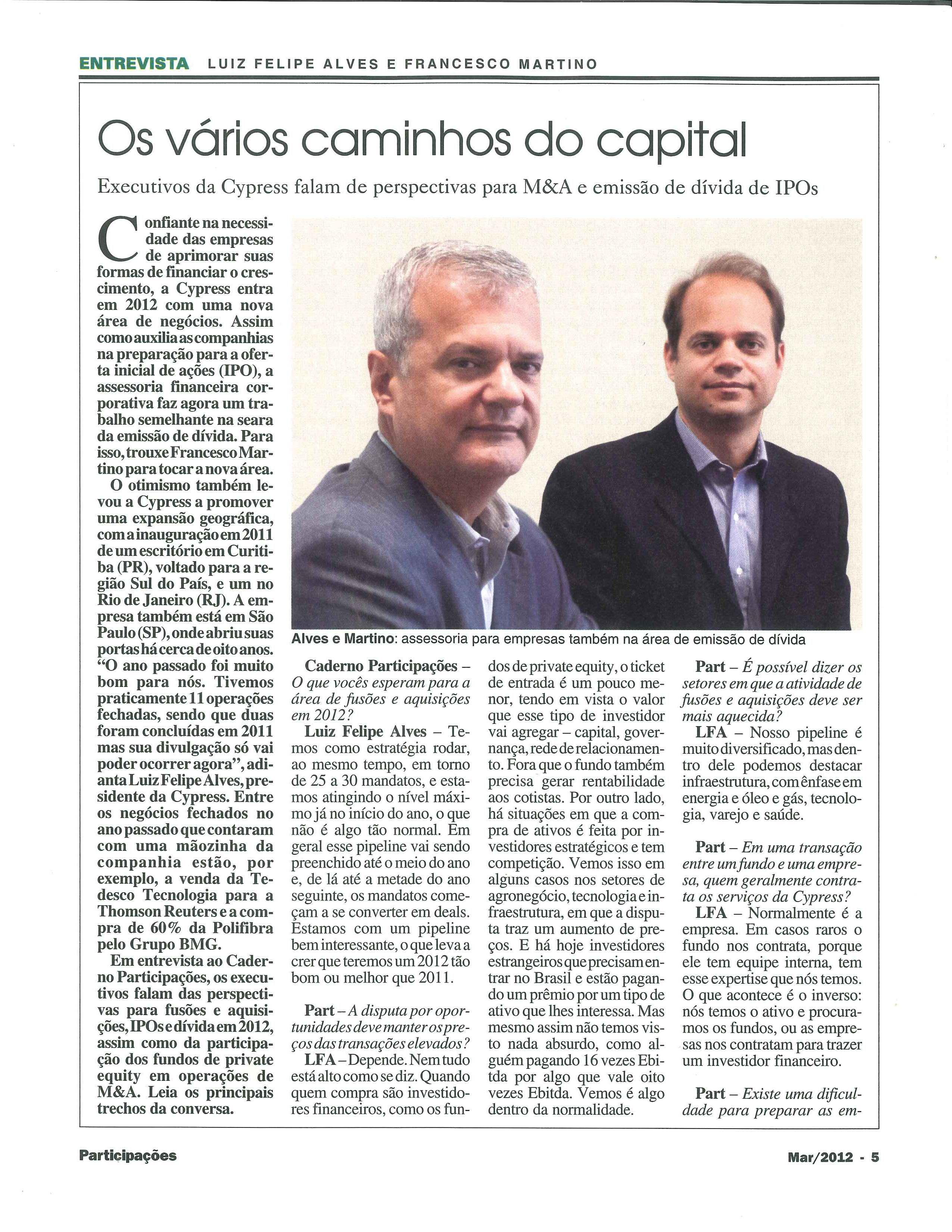 Título: Os vários caminhos do capital  Veículo: Revista Investidor Institucional  Data: Março 2012  Cliente: Cypress